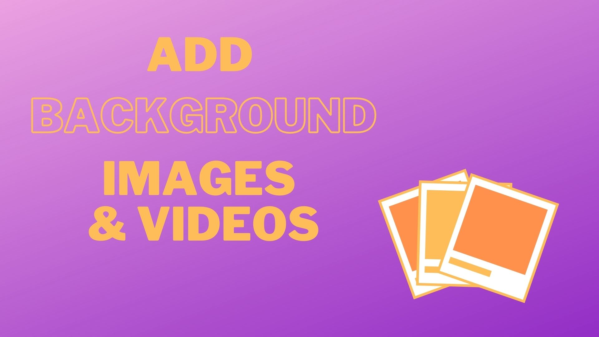 How to Add Background Images and Videos