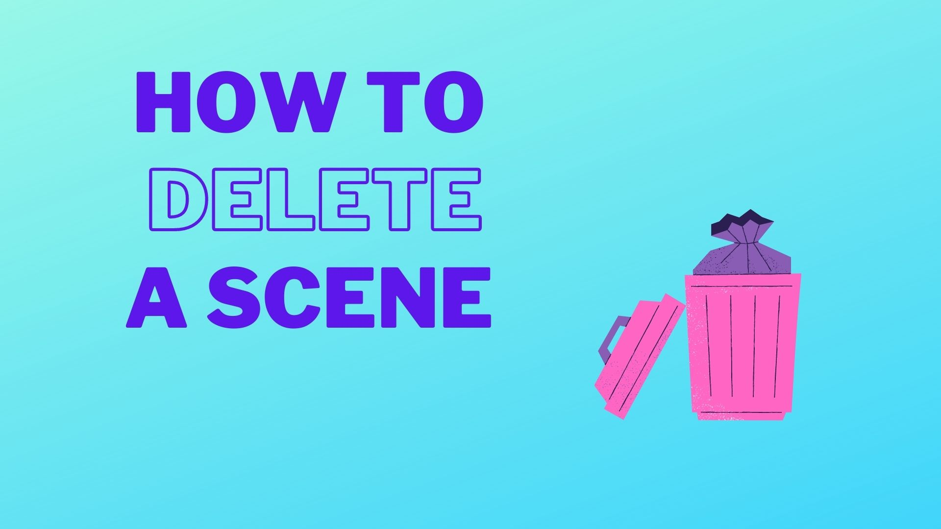 How to Delete a Scene