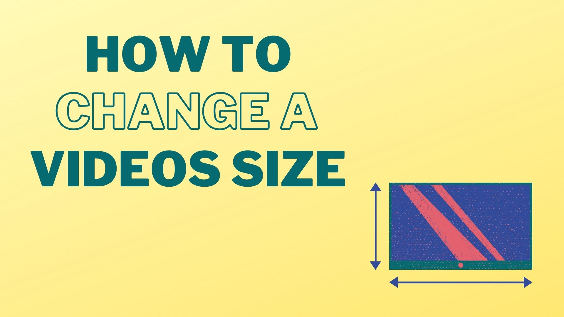 How to change video size